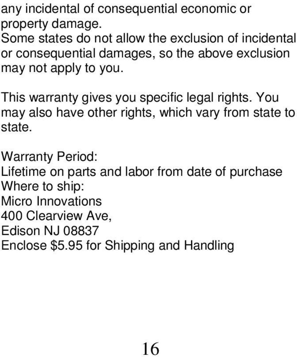 you. This warranty gives you specific legal rights. You may also have other rights, which vary from state to state.
