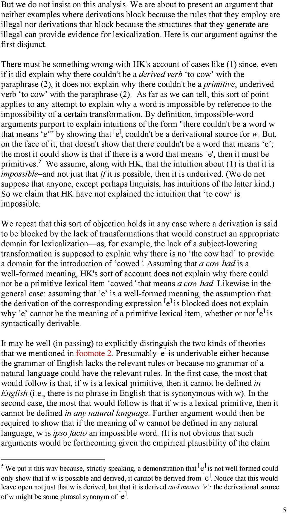 are illegal can provide evidence for lexicalization. Here is our argument against the first disjunct.