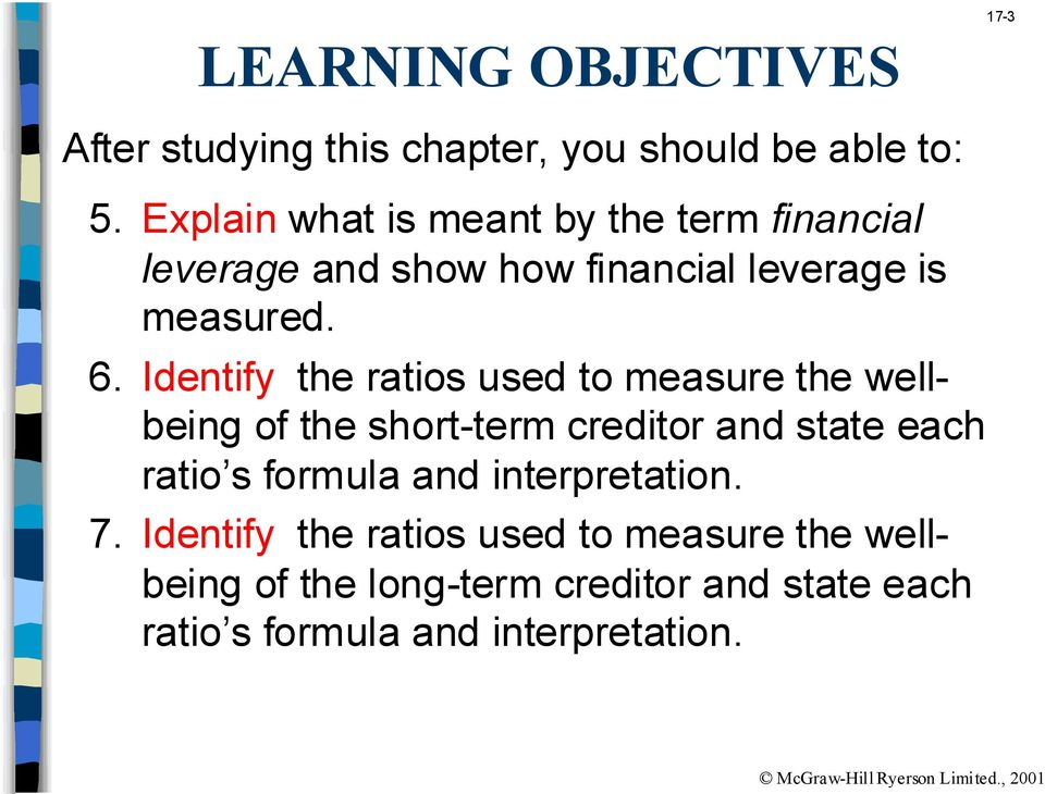 Identify the ratios used to measure the wellbeing of the short-term creditor and state each ratio s formula