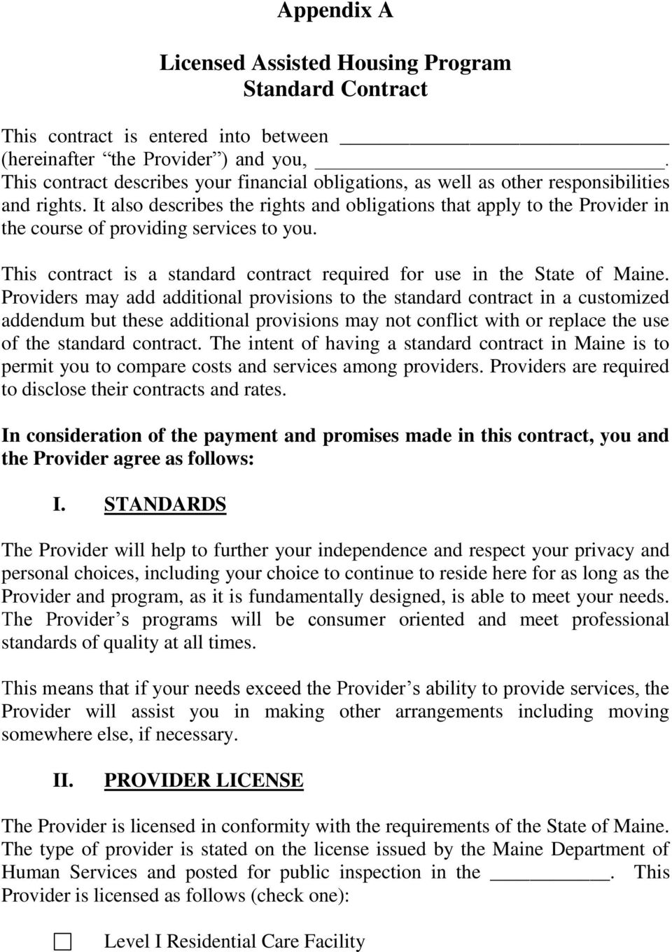 It also describes the rights and obligations that apply to the Provider in the course of providing services to you. This contract is a standard contract required for use in the State of Maine.