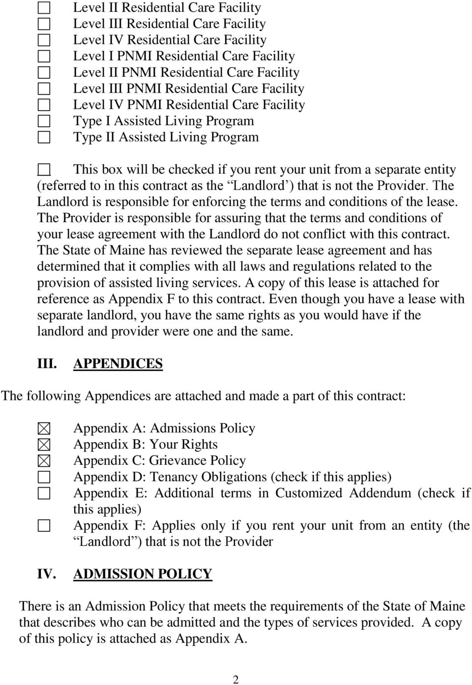 (referred to in this contract as the Landlord ) that is not the Provider. The Landlord is responsible for enforcing the terms and conditions of the lease.