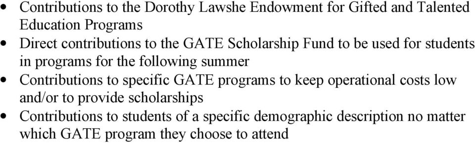 Contributions to specific GATE programs to keep operational costs low and/or to provide scholarships
