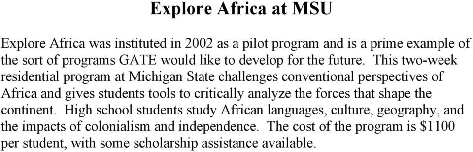 This two-week residential program at Michigan State challenges conventional perspectives of Africa and gives students tools to critically