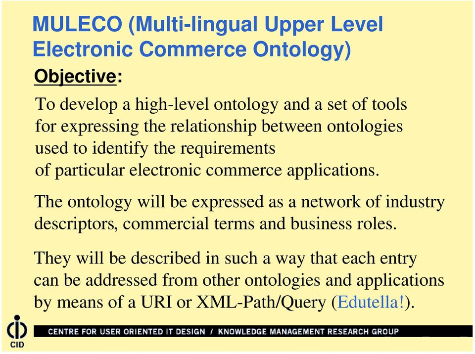 The ontology will be expressed as a network of industry descriptors, commercial terms and business roles.