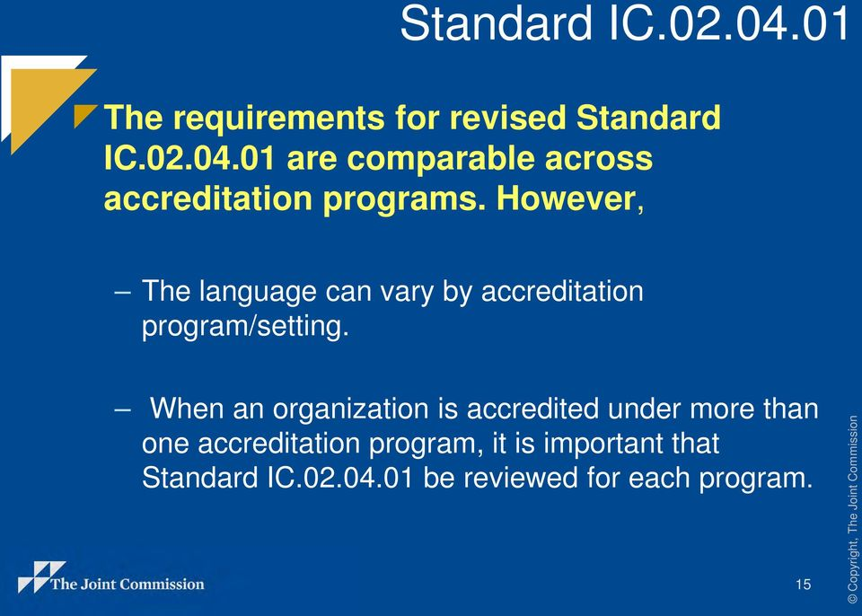 However, The language can vary by accreditation program/setting.