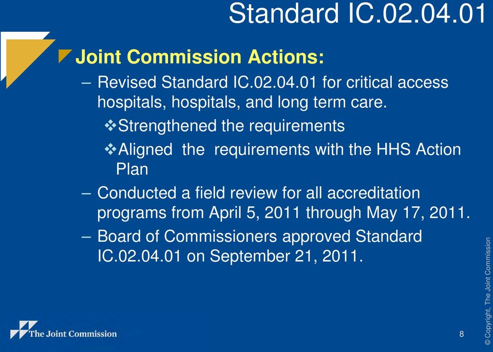 Strengthened the requirements Aligned the requirements with the HHS Action Plan Conducted a