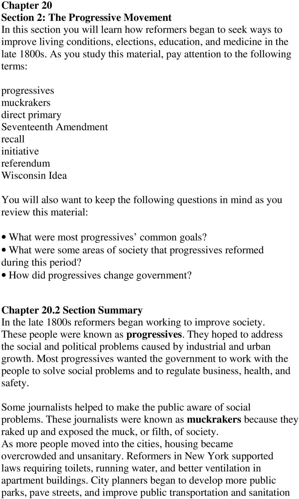 the following questions in mind as you review this material: What were most progressives common goals? What were some areas of society that progressives reformed during this period?