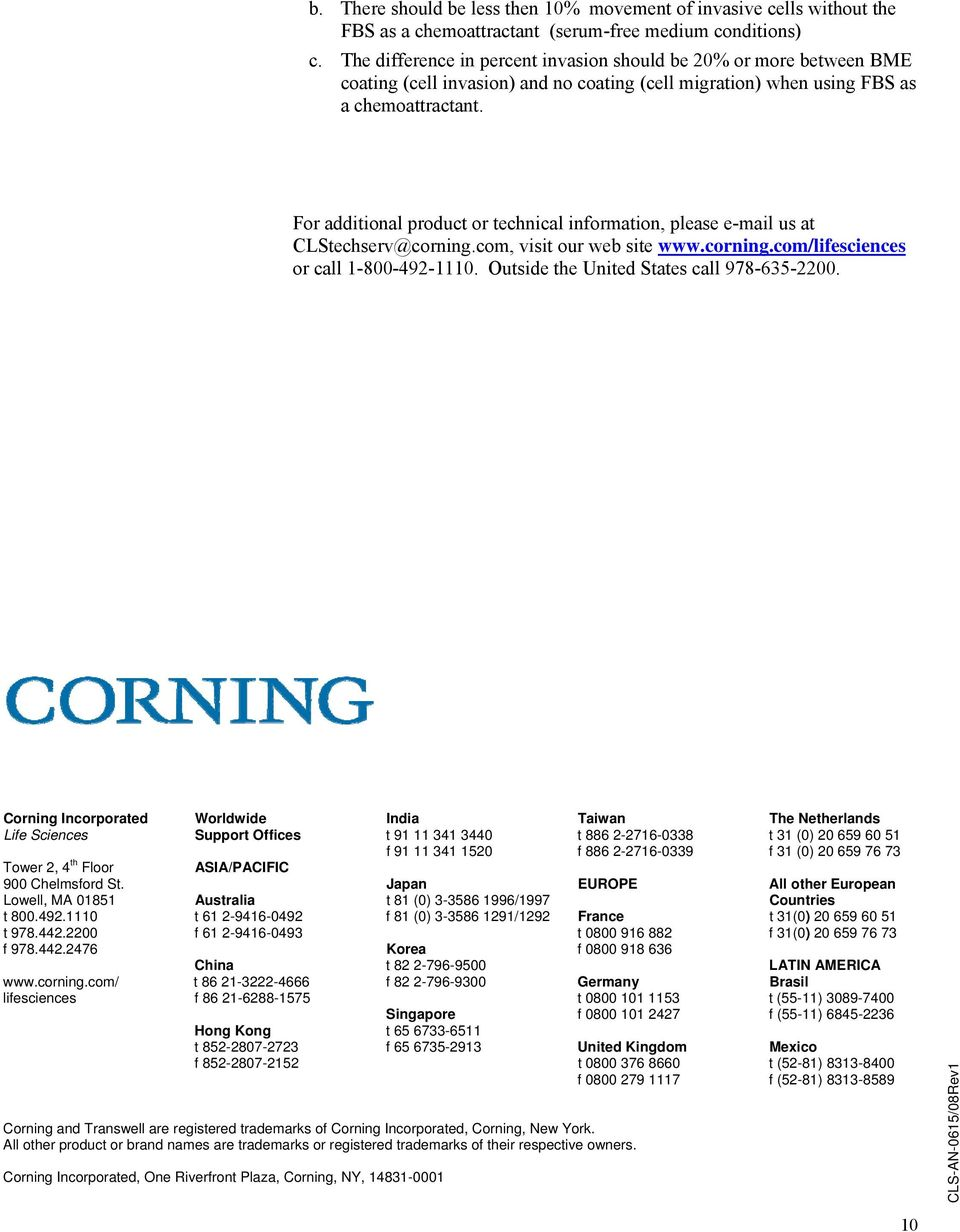 For additional product or technical information, please e-mail us at CLStechserv@corning.com, visit our web site www.corning.com/lifesciences or call 1-800-492-1110.