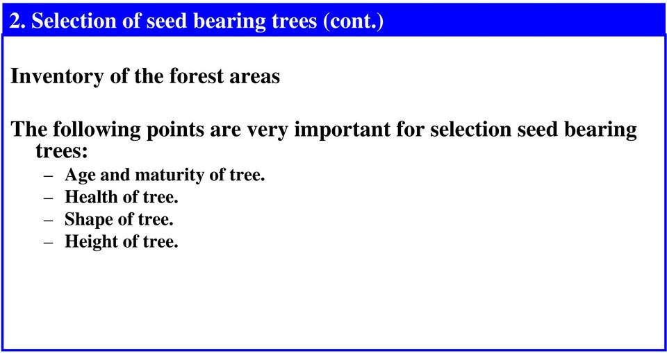 are very important for selection seed bearing trees: