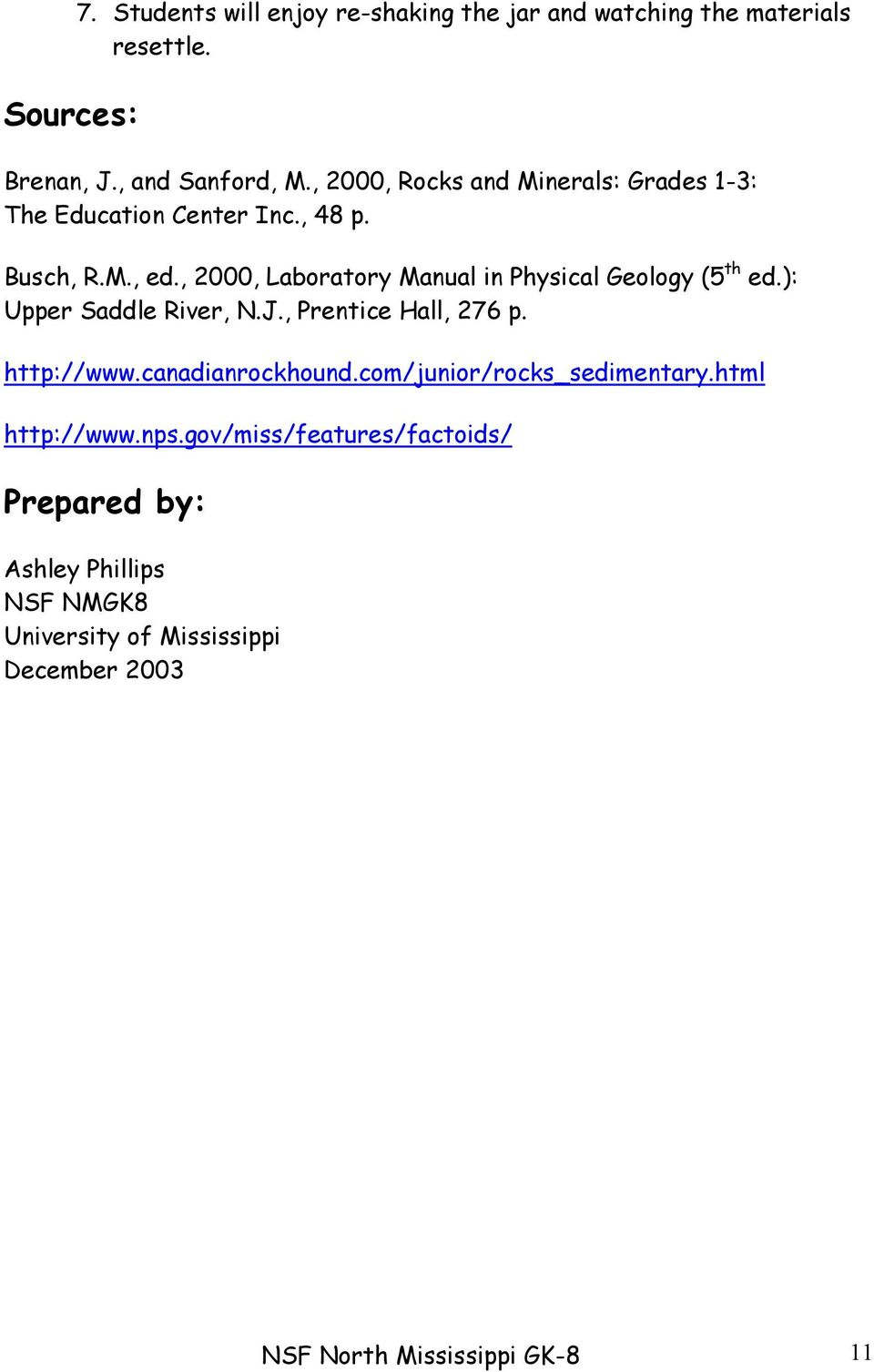 , 2000, Laboratory Manual in Physical Geology (5 th ed.): Upper Saddle River, N.J., Prentice Hall, 276 p. http://www.