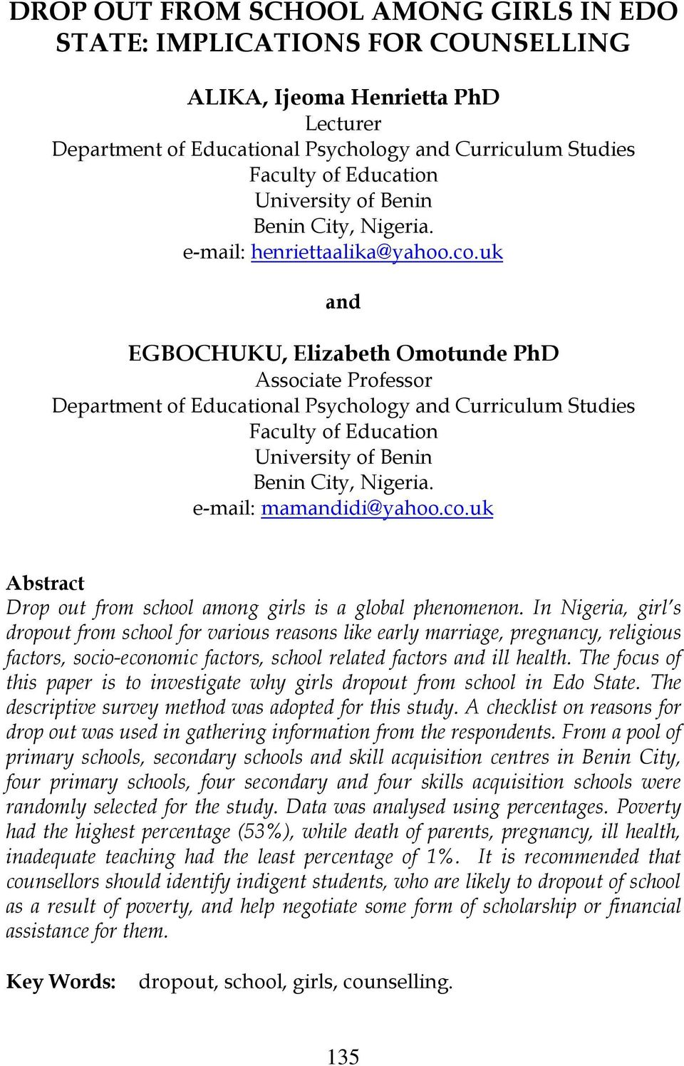 uk and EGBOCHUKU, Elizabeth Omotunde PhD Associate Professor Department of Educational Psychology and Curriculum Studies Faculty of Education University of Benin Benin City, Nigeria.
