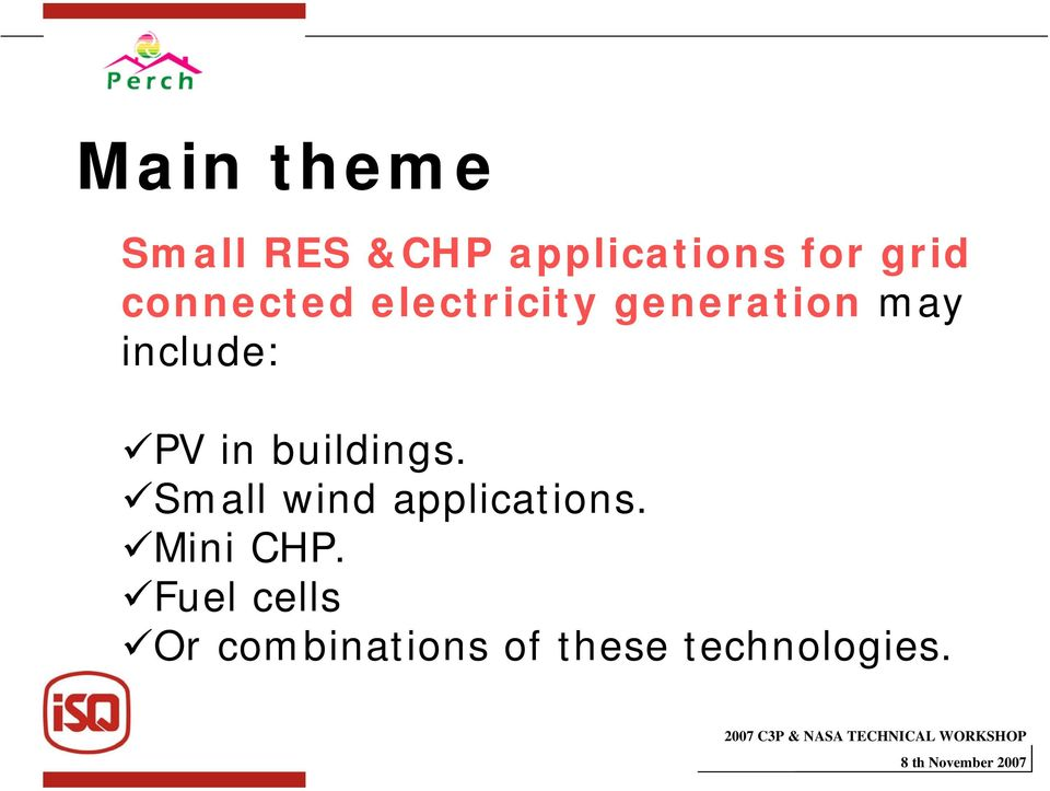 in buildings. Small wind applications. Mini CHP.