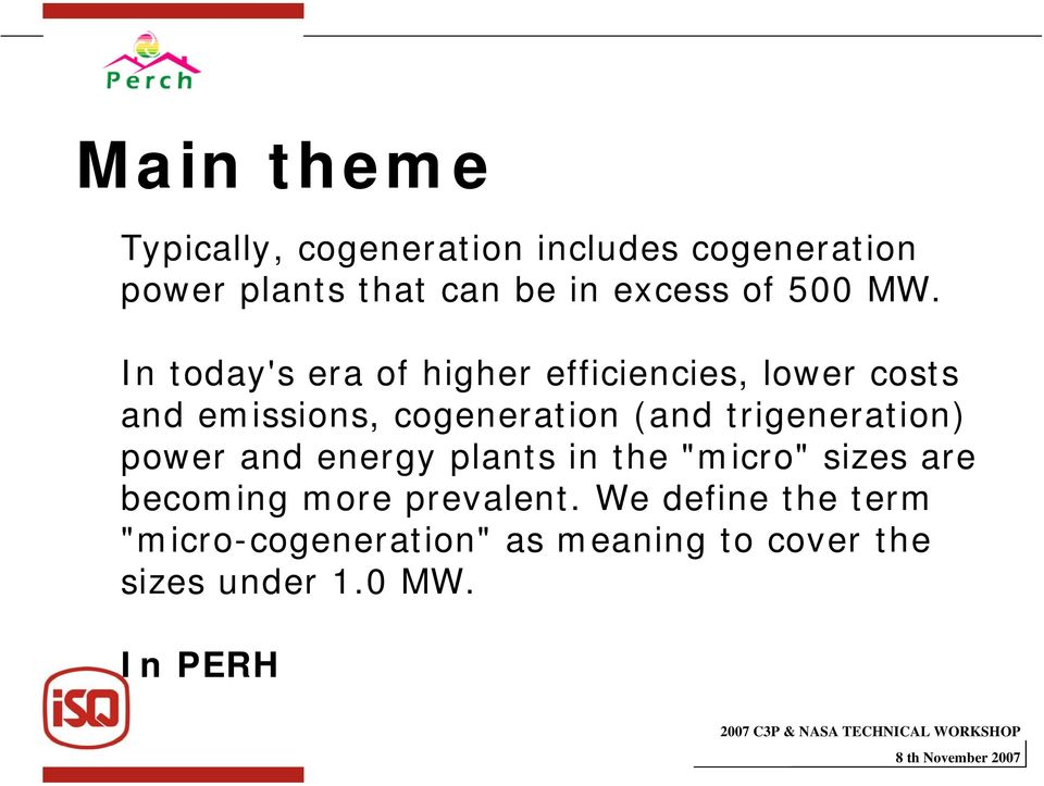 In today's era of higher efficiencies, lower costs and emissions, cogeneration (and