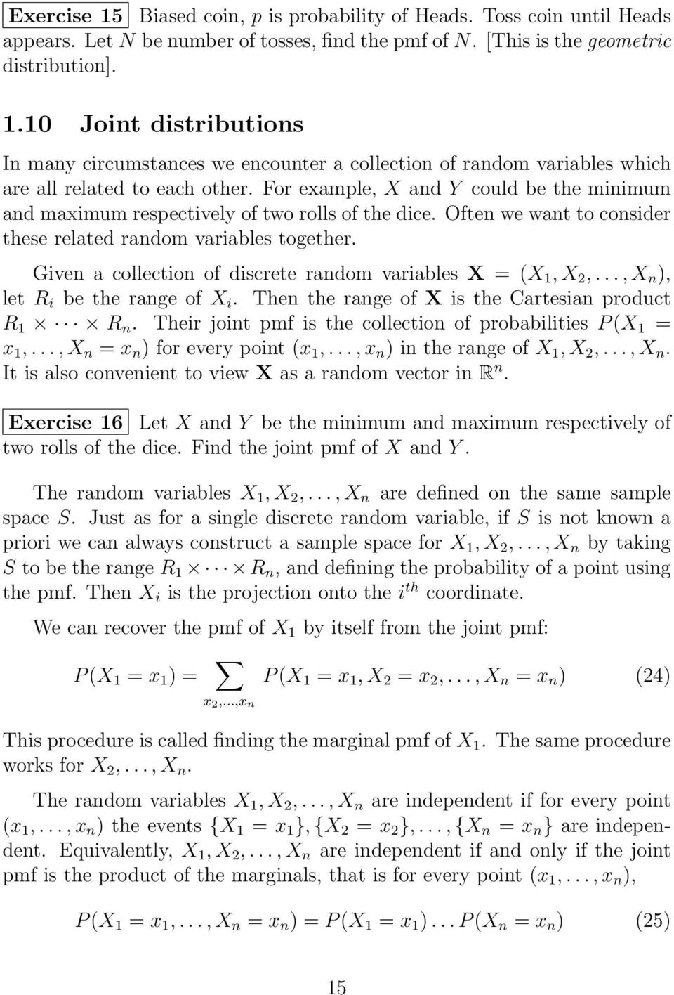 Given a collection of discrete random variables X = (X 1, X 2,..., X n ), let R i be the range of X i. Then the range of X is the Cartesian product R 1 R n.