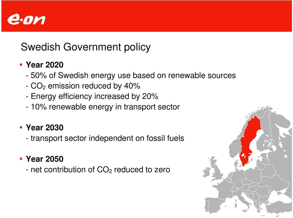 increased by 20% - 10% renewable energy in transport sector Year 2030 -
