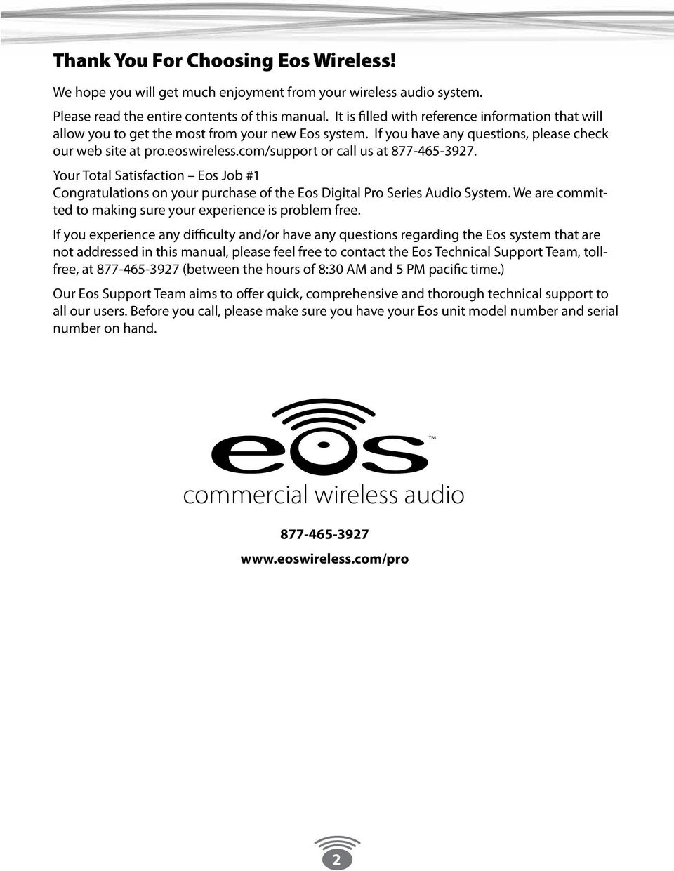 com/support or call us at 877-465-3927. Your Total Satisfaction Eos Job #1 Congratulations on your purchase of the Eos Digital Pro Series Audio System.