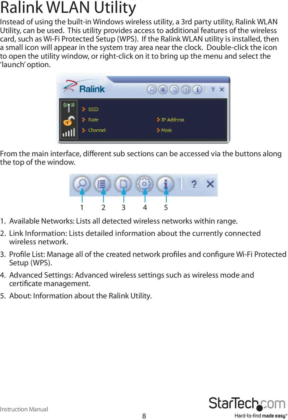 If the Ralink WLAN utility is installed, then a small icon will appear in the system tray area near the clock.