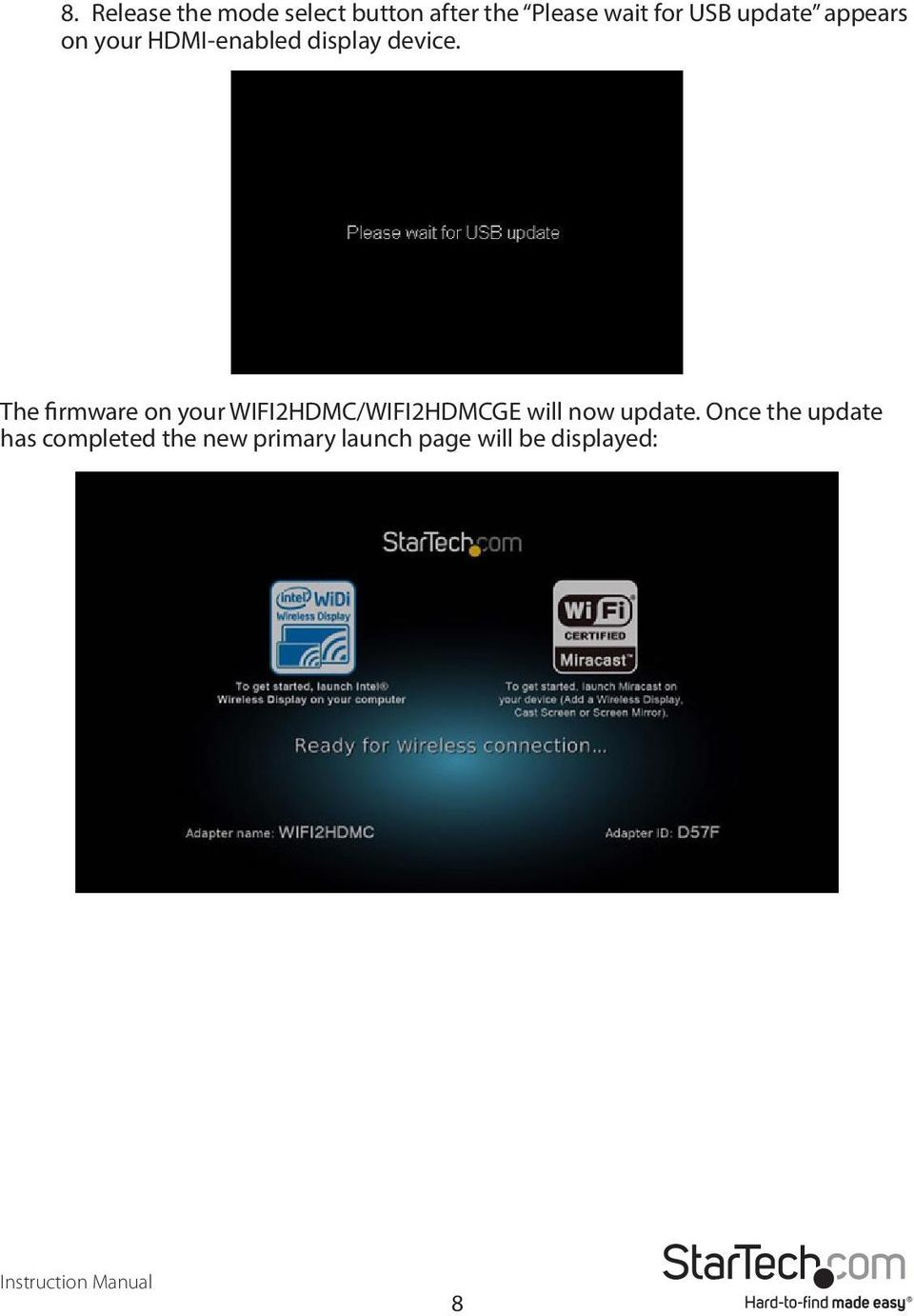 The firmware on your WIFI2HDMC/WIFI2HDMCGE will now update.