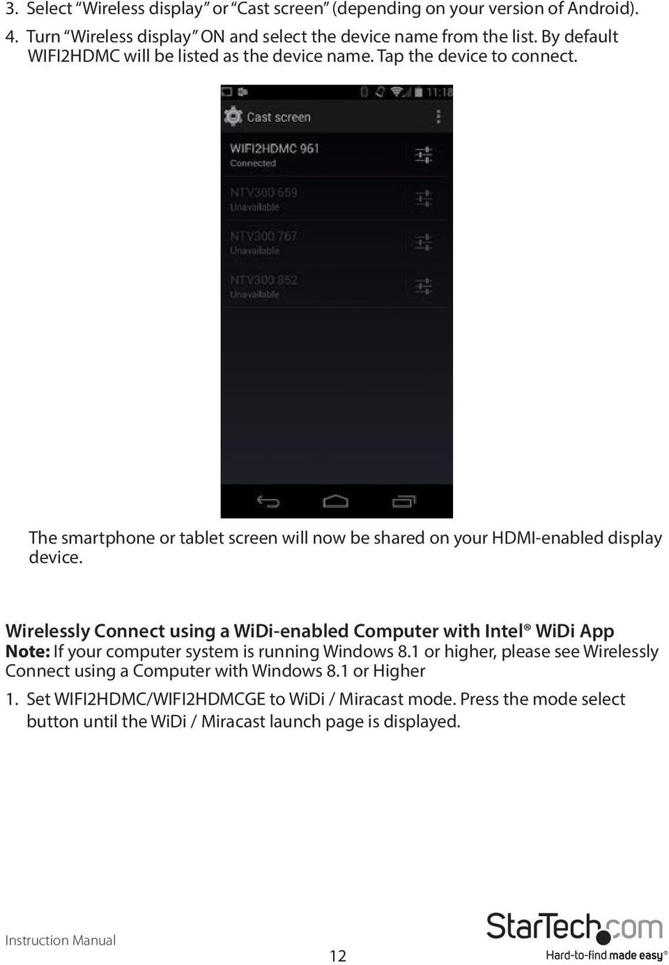 The smartphone or tablet screen will now be shared on your HDMI-enabled display device.