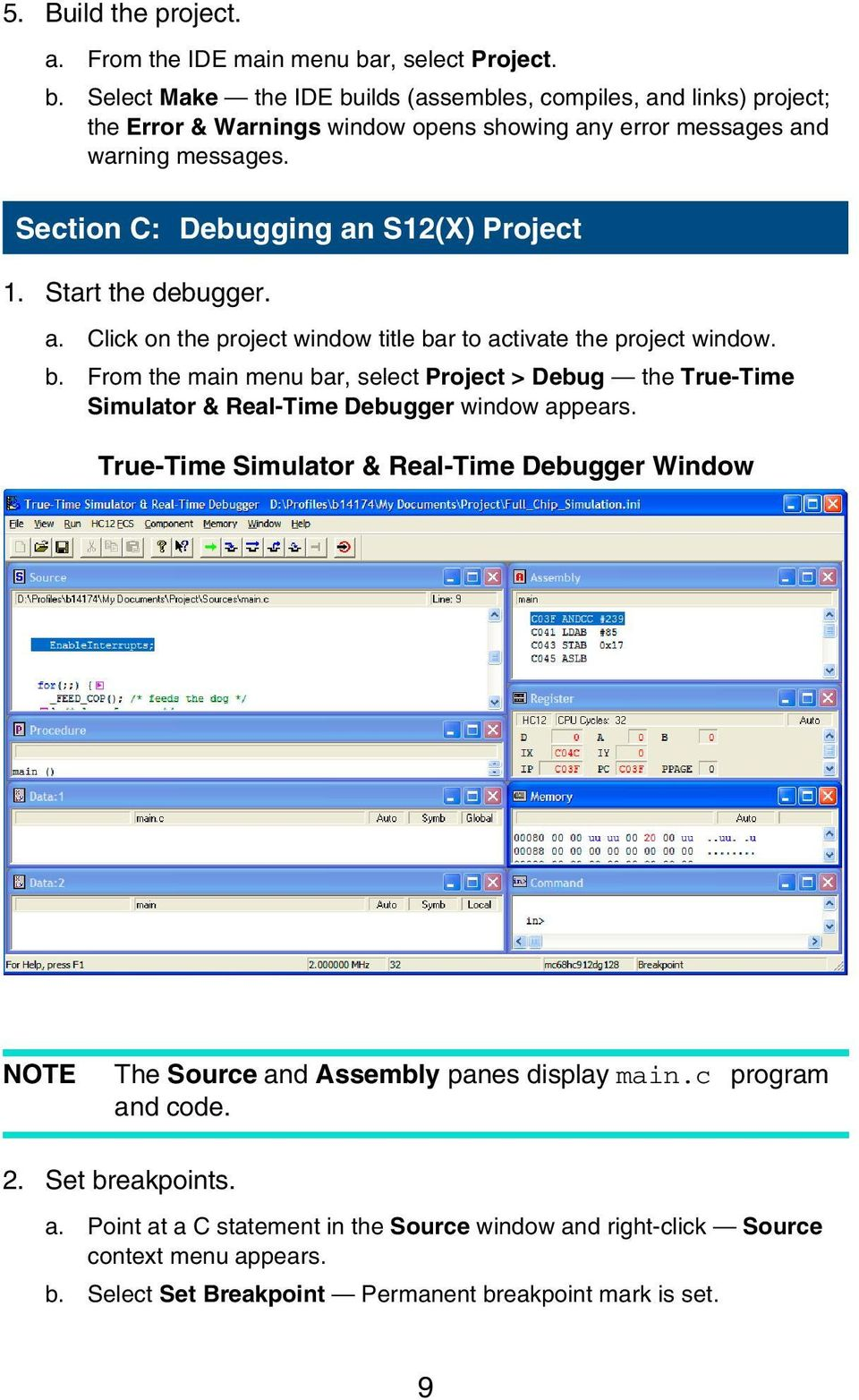 Section C: Debugging an S12(X) Project 1. Start the debugger. a. Click on the project window title ba