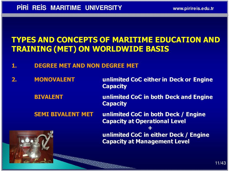 MONOVALENT unlimited CoC either in Deck or Engine Capacity BIVALENT SEMI BIVALENT MET unlimited