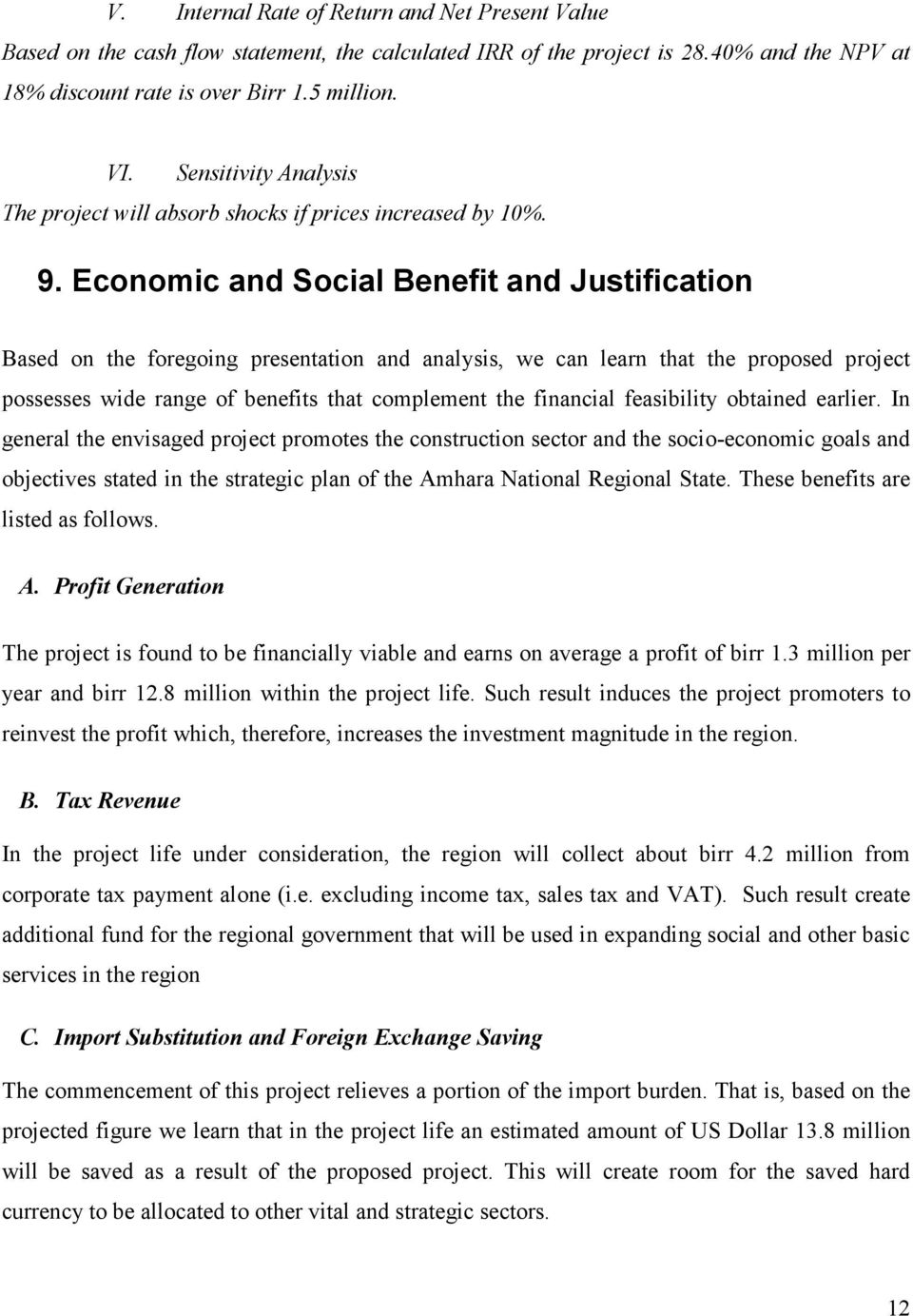 Economic and Social Benefit and Justification Based on the foregoing presentation and analysis, we can learn that the proposed project possesses wide range of benefits that complement the financial