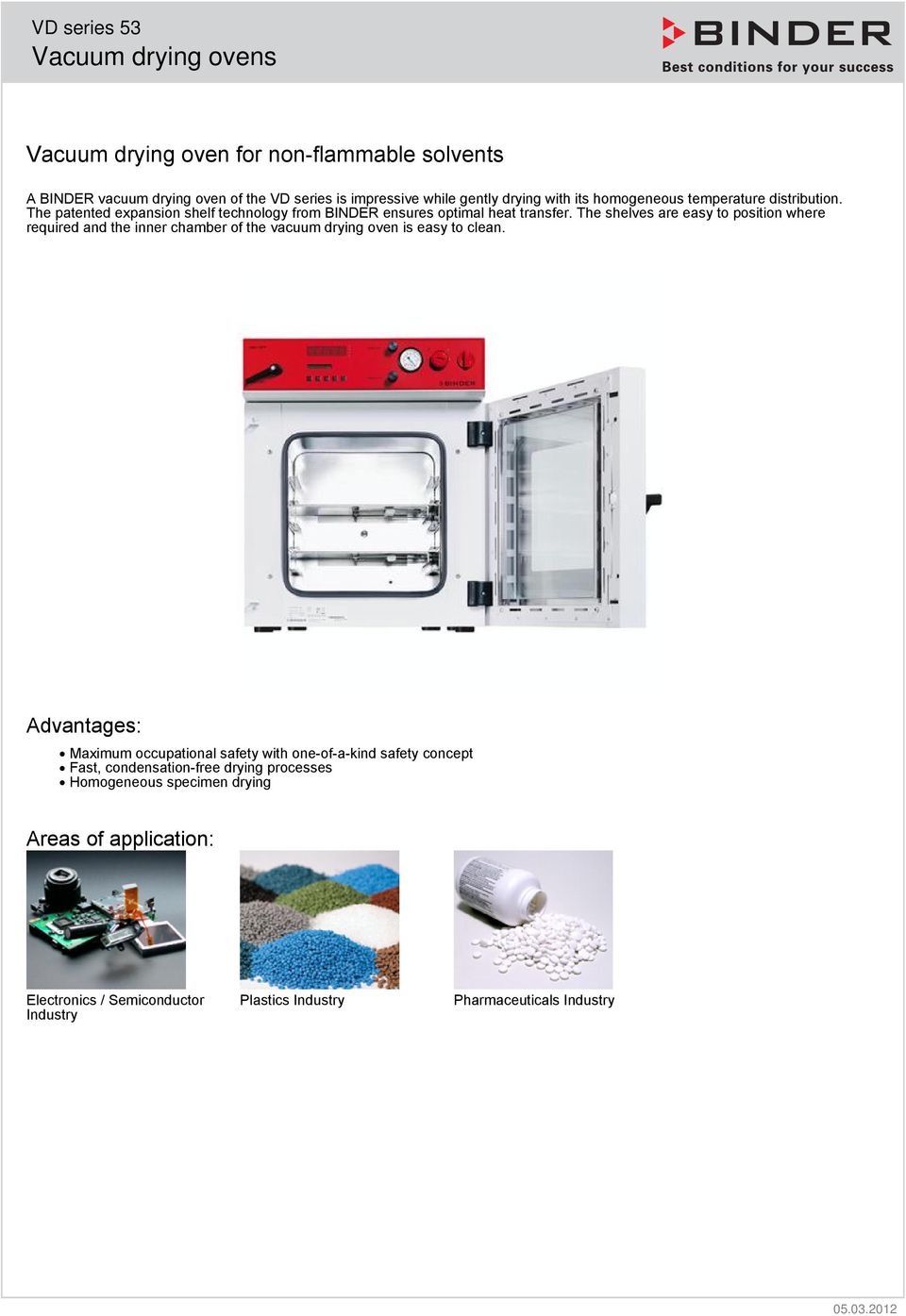 The shelves are easy to position where required and the inner chamber of the vacuum drying oven is easy to clean.