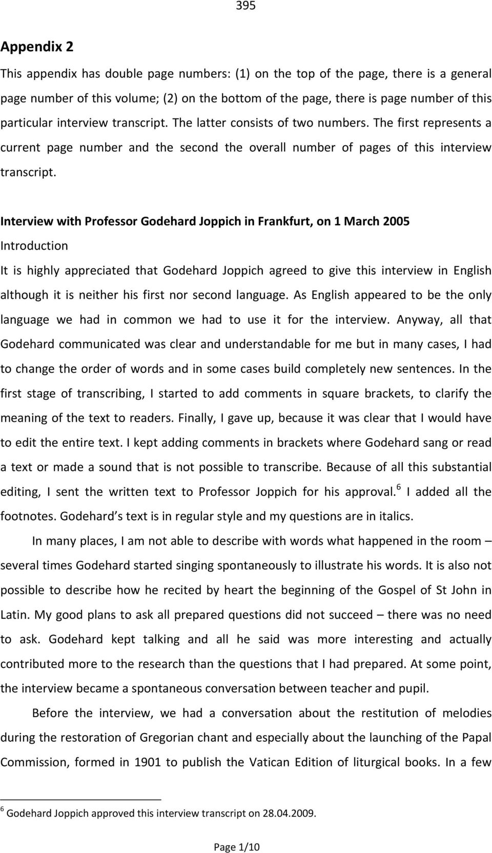 Interview with Professor Godehard Joppich in Frankfurt, on March 5 Introduction It is highly appreciated that Godehard Joppich agreed to give this interview in English although it is neither his