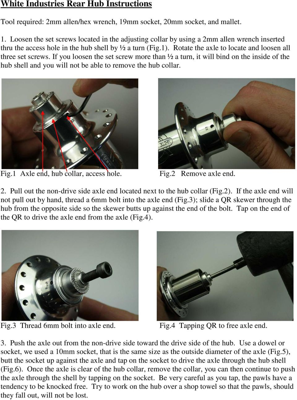 Rotate the axle to locate and loosen all three set screws.
