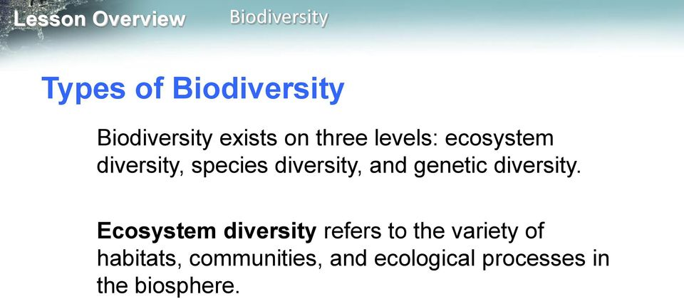 Ecosystem diversity refers to the variety of