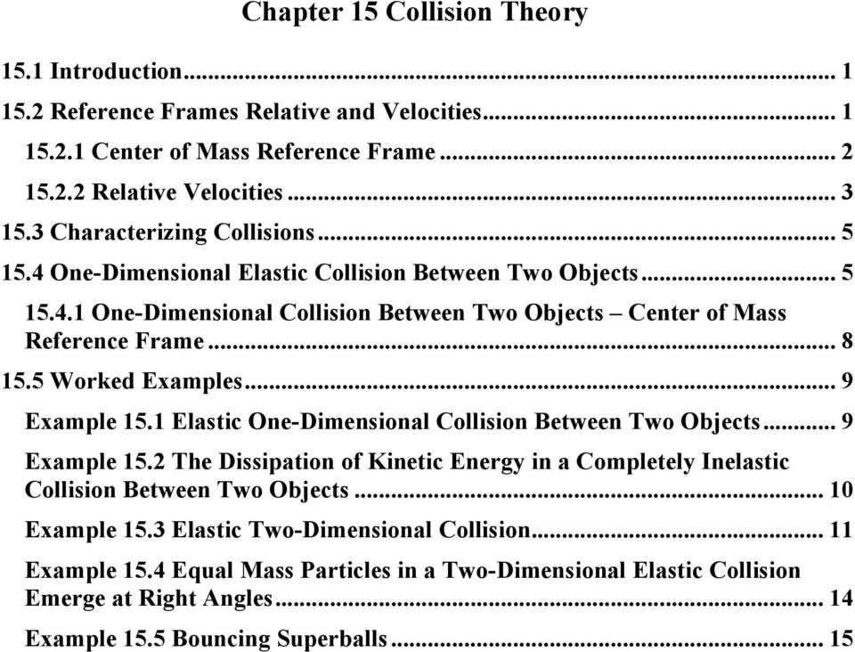 Examples 9 Example 151 Elastic One-Dimensional Collision Between Two Objects 9 Example 15 The Dissipation of Kinetic Energy in a Completely Inelastic Collision Between Two