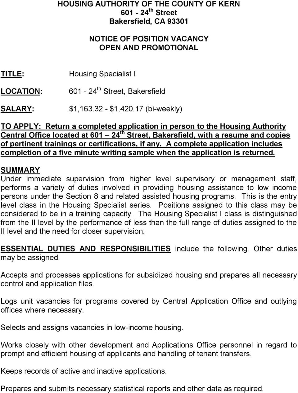 17 (bi-weekly) TO APPLY: Return a completed application in person to the Housing Authority Central Office located at 601 24 th Street, Bakersfield, with a resume and copies of pertinent trainings or