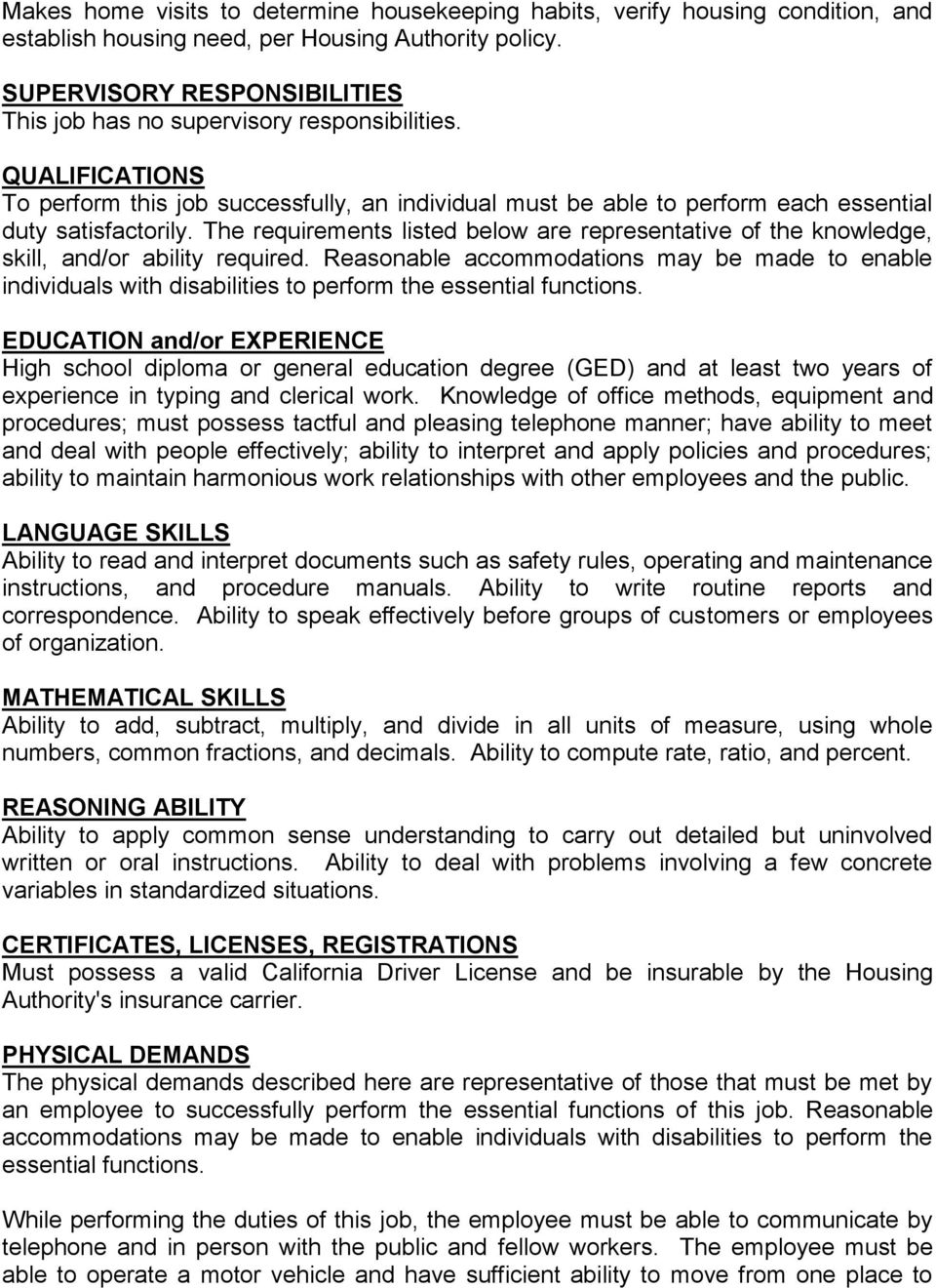 The requirements listed below are representative of the knowledge, skill, and/or ability required.