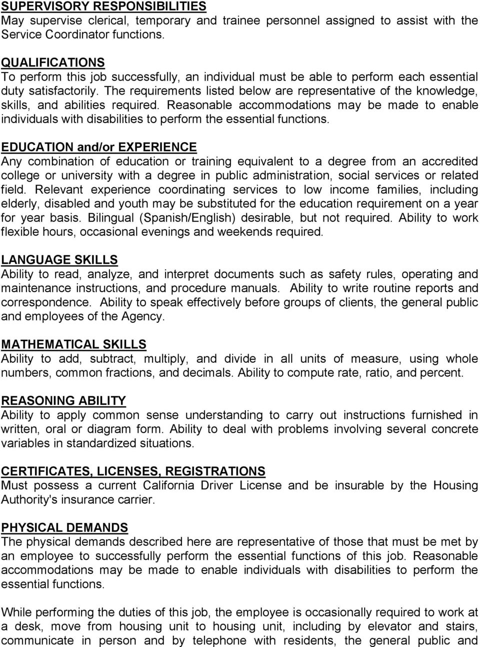 The requirements listed below are representative of the knowledge, skills, and abilities required.