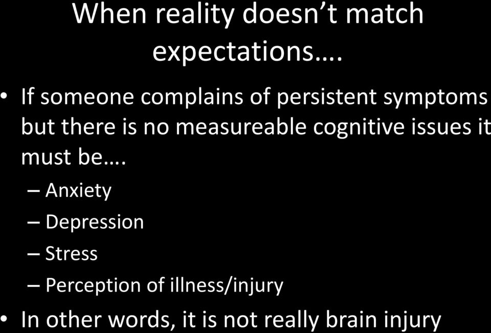 measureable cognitive issues it must be.