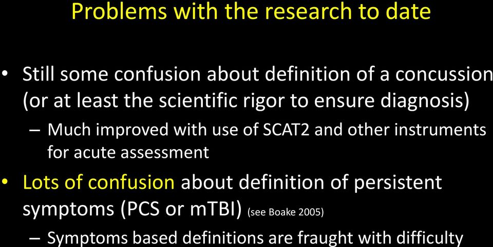 other instruments for acute assessment Lots of confusion about definition of persistent