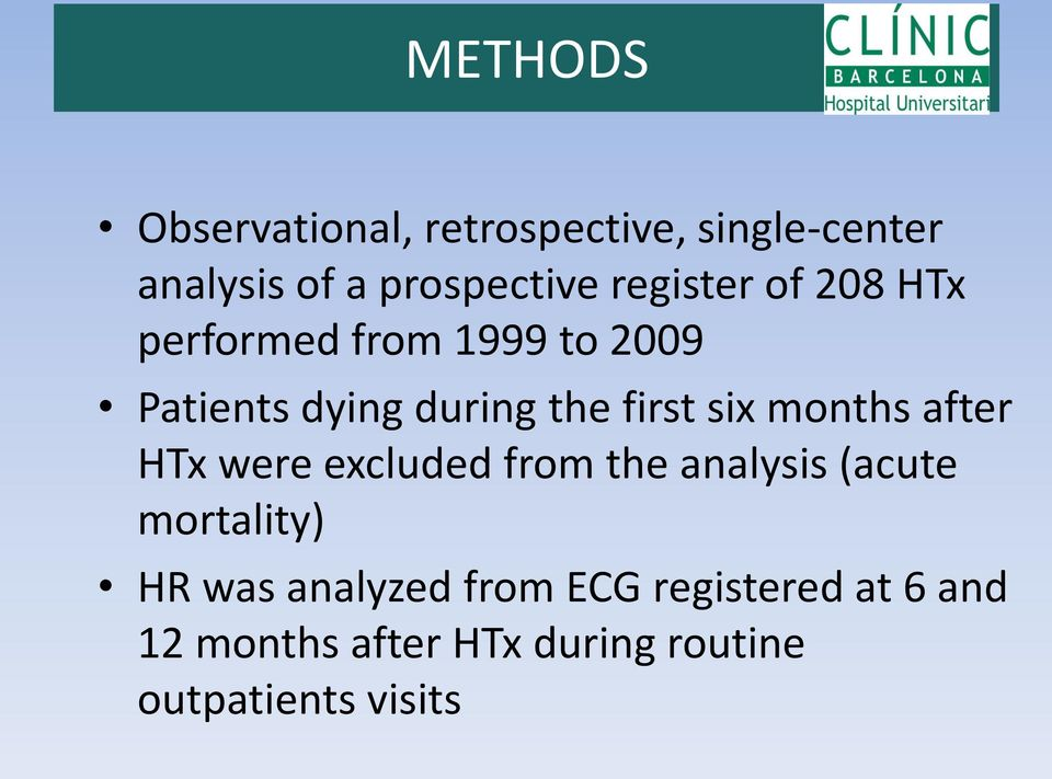 six months after HTx were excluded from the analysis (acute mortality) HR was