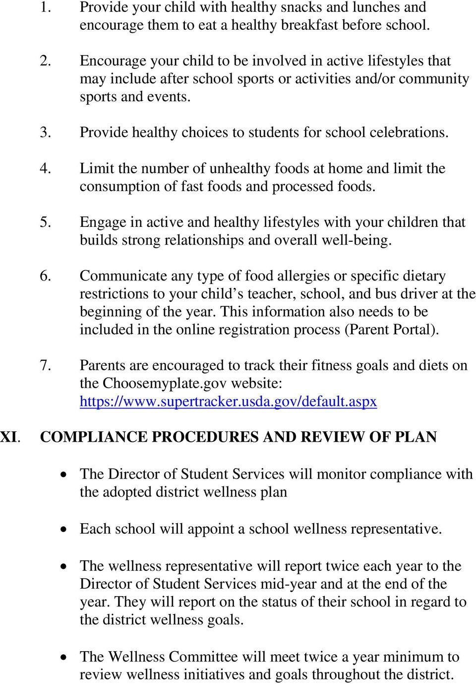 Provide healthy choices to students for school celebrations. 4. Limit the number of unhealthy foods at home and limit the consumption of fast foods and processed foods. 5.