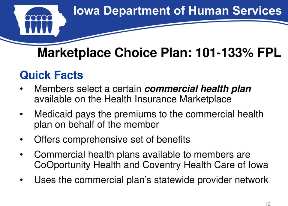 on behalf of the member Offers comprehensive set of benefits Commercial health plans available to