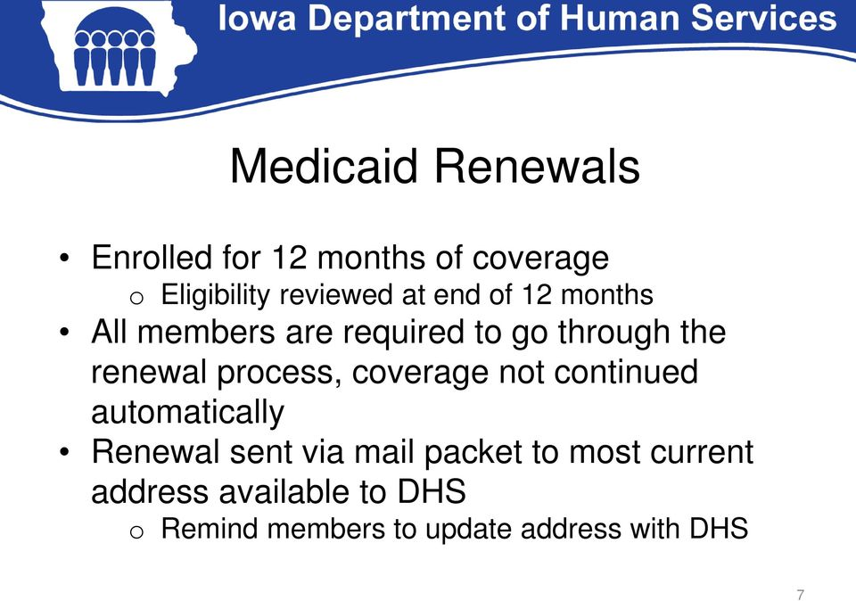 process, coverage not continued automatically Renewal sent via mail packet
