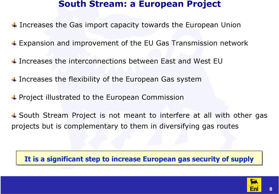 Gas system Project illustrated to the European Commission South Stream Project is not meant to interfere at all with other gas