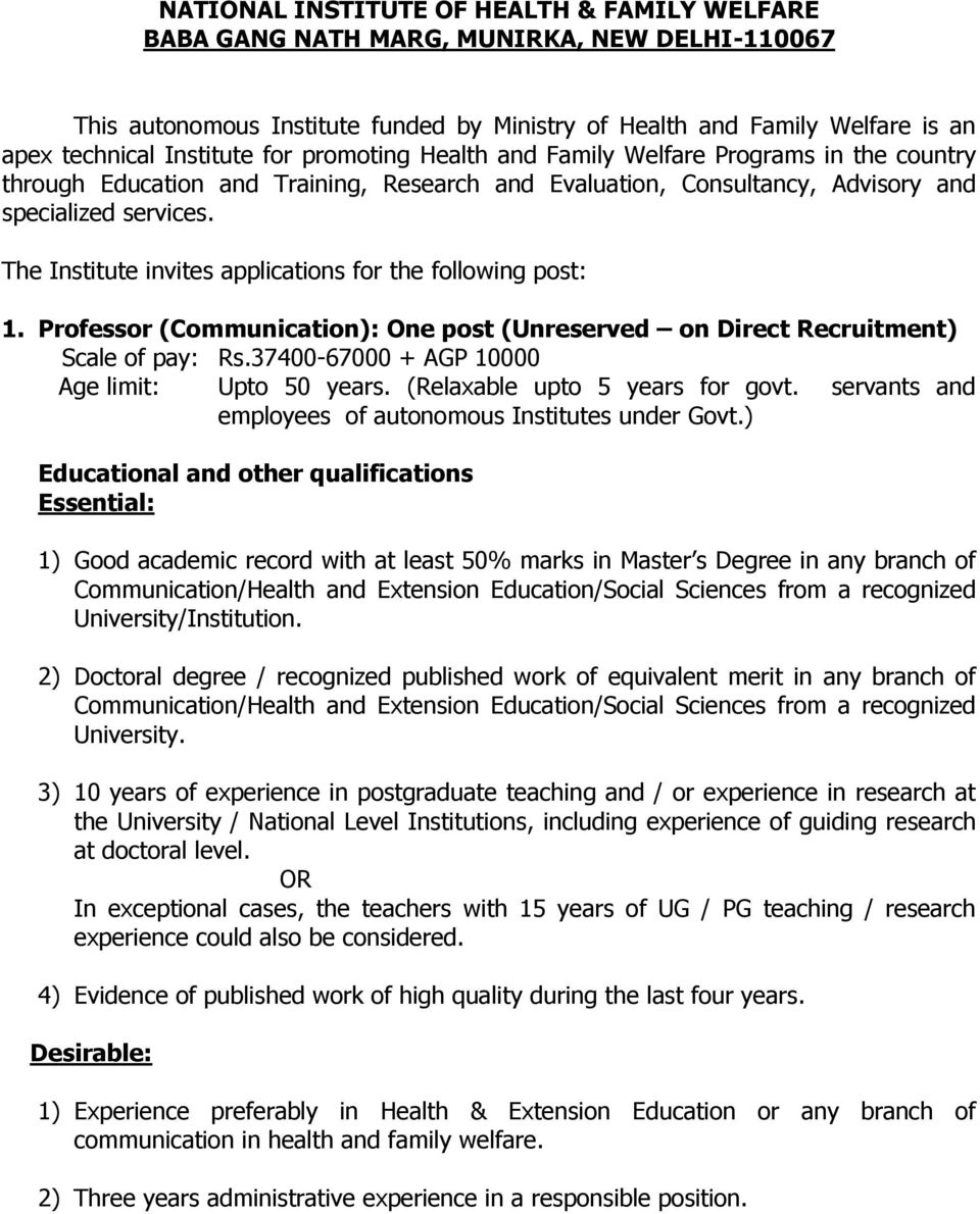 The Institute invites applications for the following post: 1. Professor (Communication): One post (Unreserved on Direct Recruitment) Scale of pay: Rs.37400-67000 + AGP 10000 Age limit: Upto 50 years.