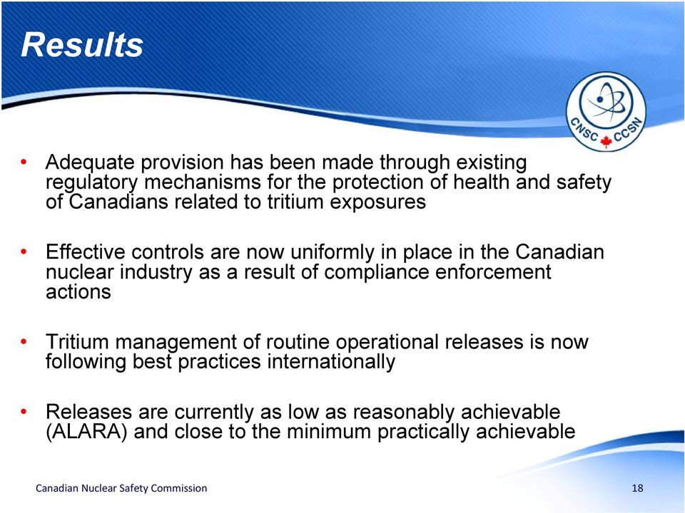 result of compliance enforcement actions Tritium management of routine operational releases is now following best practices
