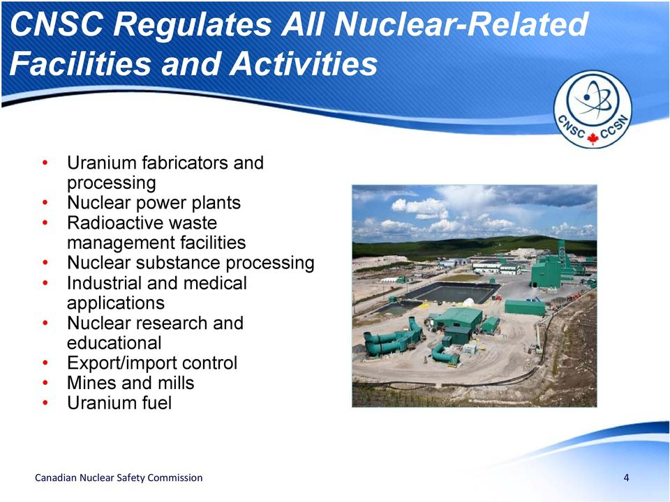 facilities Nuclear substance processing Industrial and medical applications
