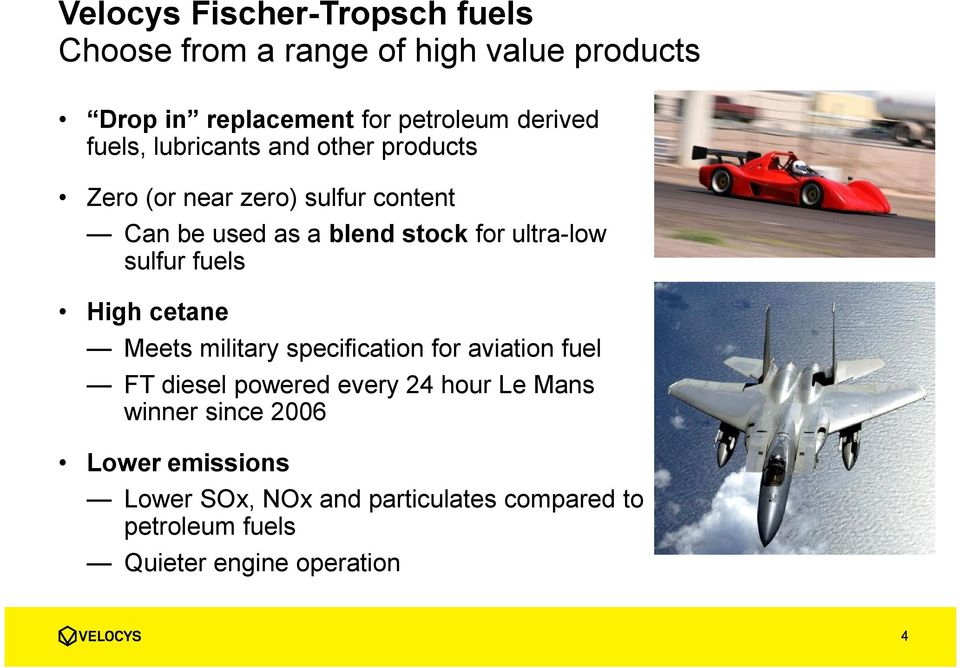 sulfur fuels High cetane Meets military specification for aviation fuel FT diesel powered every 24 hour Le Mans