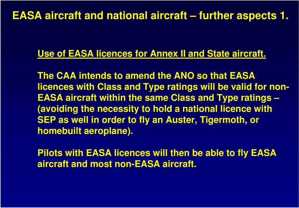 within the same Class and Type ratings (avoiding the necessity to hold a national licence with SEP as well in order to fly