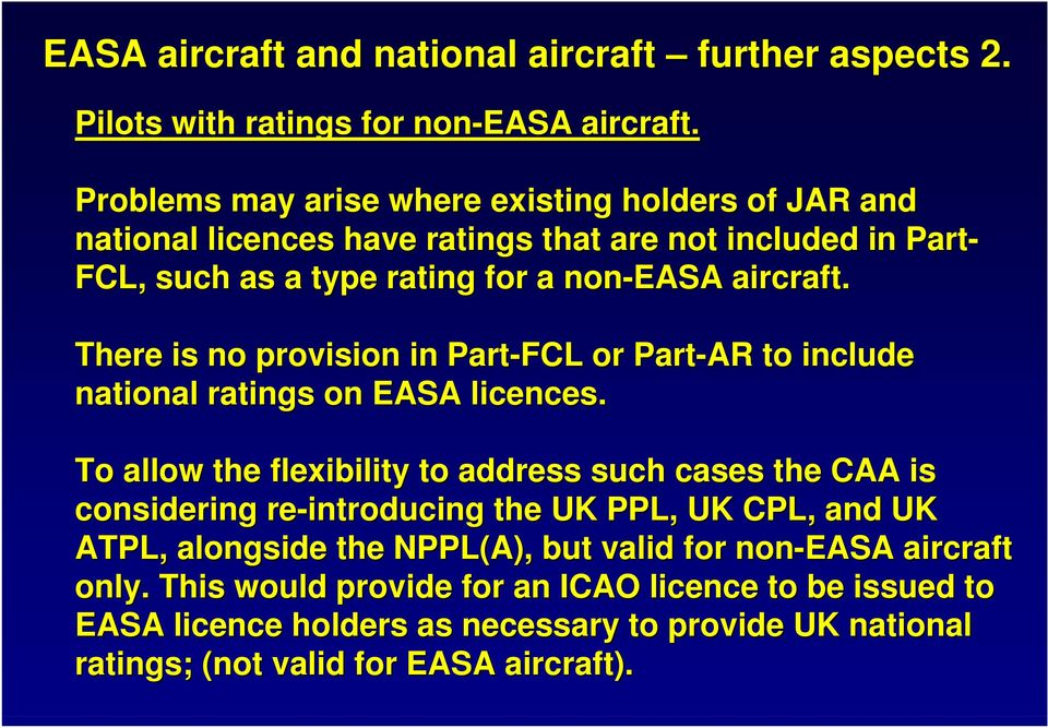 There is no provision in Part-FCL or Part-AR to include national ratings on EASA licences.