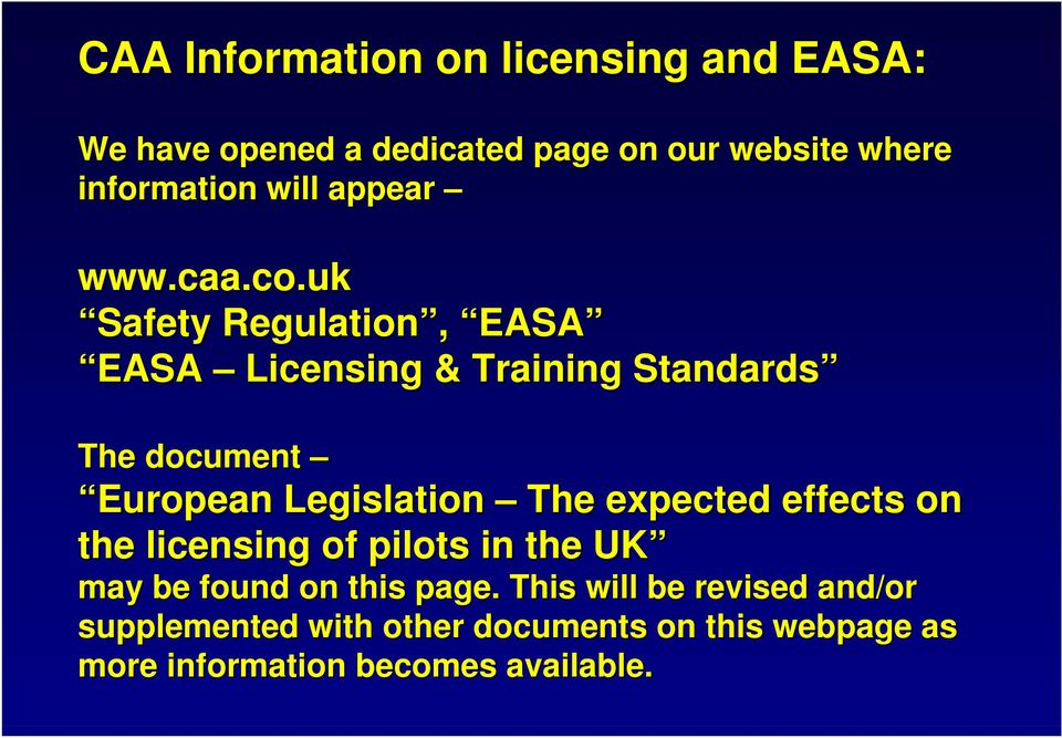 uk Safety Regulation, EASA EASA Licensing & Training Standards The document European Legislation The