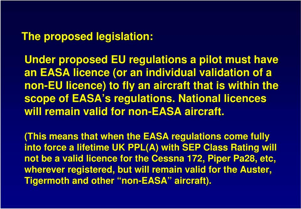 (This means that when the EASA regulations come fully into force a lifetime UK PPL(A) with SEP Class Rating will not be a valid