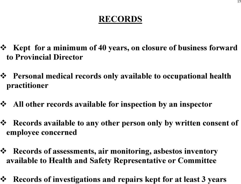 available to any other person only by written consent of employee concerned Records of assessments, air monitoring, asbestos